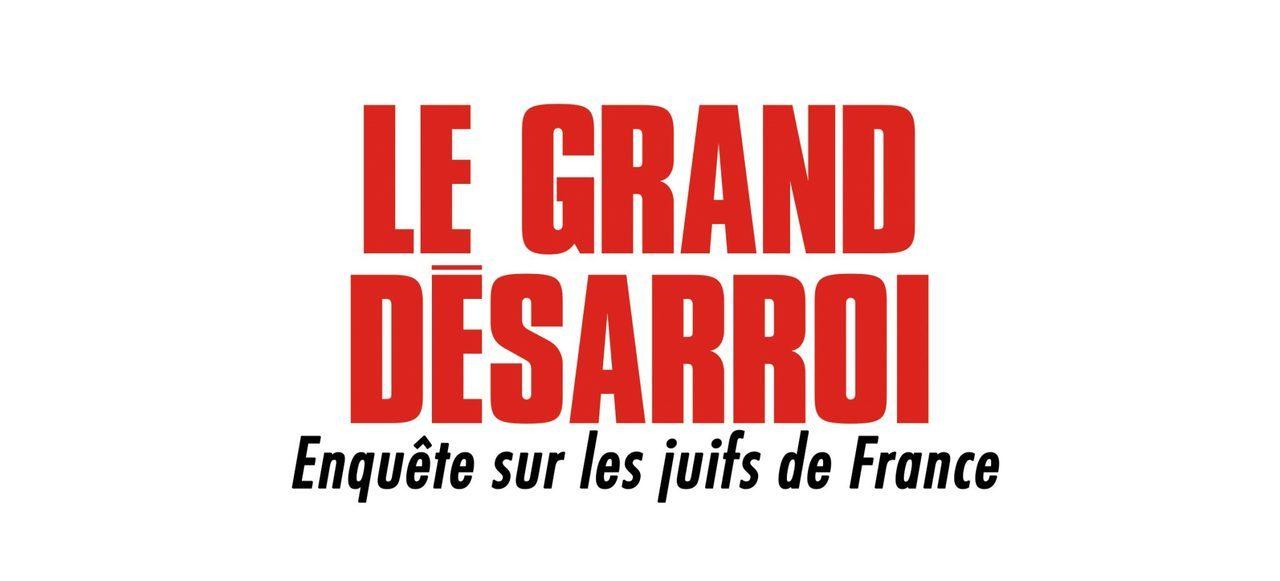 Le Grand Désarrois des Juifs de France